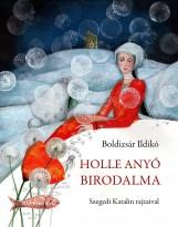 HOLLE ANYÓ BIRODALMA - Ekönyv - BOLDIZSÁR ILDIKÓ
