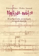 PARLANDO - RUBATO - BESZÉLGETÉSEK, MONOLÓGOK ÉS EGYÉB KITÉRŐK - Ekönyv - EÖTVÖS PÉTER - AMARAL, PEDRO