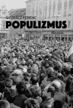 POPULIZMUS - Ekönyv - GYURÁCZ FERENC