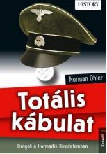 TOTÁLIS KÁBULAT - DROGOK A HARMADIK BIRODALOMBAN - Ekönyv - OHLER, NORMAN