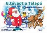 ELTÉVEDT A TÉLAPÓ - MAKK MARCI MESÉI - Ekönyv - RIGÓ BÉLA