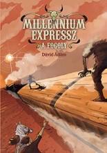 A FOGOLY - MILLENNIUM EXPRESSZ 2. - Ekönyv - DÁVID ÁDÁM