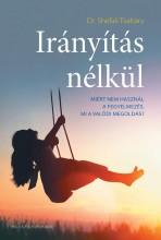 IRÁNYÍTÁS NÉLKÜL - Ebook - TSABARY, SHEFALI DR.