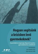 HOGYAN SEGÍTSÜNK A KRÍZISBEN LEVŐ GYERMEKEKNEK? - Ekönyv - ORIOLD ÉS TÁRSAI KFT.