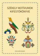 SZÉKELY MOTÍVUMOK KIFESTŐKÖNYVE - Ekönyv - TINTA KÖNYVKIADÓ KFT.