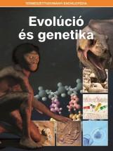 EVOLÚCIÓ ÉS GENETIKA - TERMÉSZETTUDOMÁNYI ENCIKLOPÉDIA - Ekönyv - KOSSUTH KIADÓ ZRT.