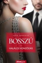 BOSSZÚ 2. - HALÁLOS VONZÓDÁS - Ekönyv - FRANCOISE, KATIE