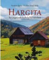 HARGITA - BARANGOLÁSOK SZÉKELYFÖLD SZÍVÉBEN - Ekönyv - FUCSKÁR ÁGNES – FUCSKÁR JÓZSEF ATTILA