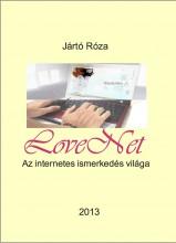 LoveNet Az internetes ismerkedés világa - Ekönyv - Jártó Róza