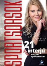 SPORTSORSOK - 21 INTERJÚ MAGYAR SPORTOLÓKKAL - Ekönyv - SZABÓ TÍMEA
