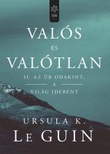 VALÓS ÉS VALÓTLAN II. - AZ ŰR ODAKINT, A VILÁG IDEBENT - Ekönyv - LE GUIN, URSULA K.