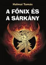 A Főnix és a Sárkány - Ekönyv - Halmai Tamás