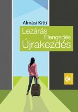 LEZÁRÁS, ELENGEDÉS, ÚJRAKEZDÉS - Ekönyv - ALMÁSI KITTI