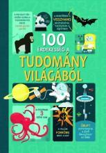 100 ÉRDEKESSÉG A TUDOMÁNY VILÁGÁBÓL - Ekönyv - ALEX FIRTH - MINNA LACEY