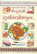 HORVÁTH ILONA ILLUSZTRÁLT SZAKÁCSKÖNYVE - Ekönyv - HORVÁTH ILONA