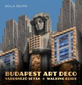 BUDAPEST ART DECO - VÁROSNÉZŐ SÉTÁK - WALKING GUIDE - Ekönyv - BOLLA ZOLTÁN