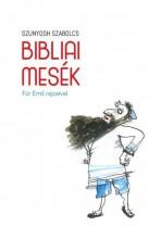 BIBLIAI MESÉK - FÜR EMIL RAJZAIVAL - Ekönyv - SZUNYOGH SZABOLCS