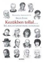 KEZÜKBEN TOLLAL – ÍRÓ, ÍROGATÓ SZÍNÉSZEK ANTOLÓGIÁJA - Ekönyv - KRÁTER M?HELY EGYESÜLET