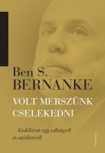 VOLT MERSZÜNK CSELEKEDNI - Ekönyv - BERNANKE, BEN S.
