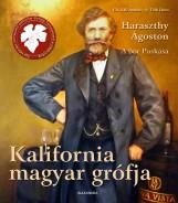 KALIFORNIA MAGYAR GRÓFJA - HARASZTHY ÁGOSTON , A BOR PUSKÁSA - Ekönyv - CH. GÁLL ANDRÁS - S. TÓTH JÁNOS