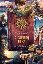 A BARLANG TITKA - A TUDÁS KÖNYVEI 4. (3. KIADÁS) - Ekönyv - VIDRA GABRIELLA
