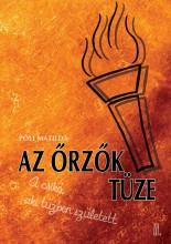 AZ ŐRZŐK TÜZE - A CSIKÓ, AKI A TŰZBEN SZÜLETETT III. - Ekönyv - PÓLI MATILDA