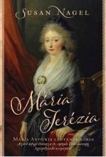 MÁRIA TERÉZIA - MÁRIA ANTÓNIA LÁNYÁNAK SORSA - Ekönyv - NAGEL, SUSAN