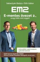 EM2 - E-MENTES ÖVEZET 2., AVAGY TÖBB MINT REGGELI - Ekönyv - SEBESTYÉN BALÁZS - TÓTH GÁBOR