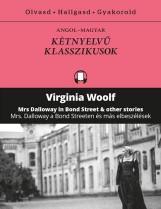MRS DALLOWAY A BOND STREETEN ÉS MÁS ELBESZÉLÉSEK - KÉTNYELVŰ KLASSZIKUSOK - Ekönyv - WOOLF, VIRGINIA