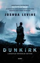 DUNKIRK - A MOZIFILM TÖRTÉNELMI HÁTTERE - Ekönyv - LEVINE, JOSHUA
