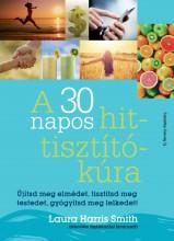 A 30 NAPOS HIT-TISZTÍTÓKÚRA - Ekönyv - SMITH, LAURA HARRIS