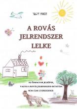A ROVÁS JELRENDSZER LELKE - A ROVÁS JELRENDSZER OKTATÁSA NEM CSAK GYEREKEKNEK - Ekönyv - JUHÁSZ ZSOLT