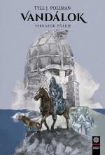 FARKASOK FÖLDJE - VANDÁLOK 3. - Ekönyv - POLLMAN, TYLL J.