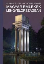 MAGYAR EMLÉKEK LENGYELORSZÁGBAN - Ebook - KOVÁCS ISTVÁN - MITROVITS MIKLÓS