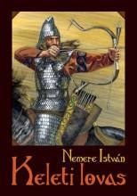 KELETI LOVAS - TÖRTÉNELMI REGÉNY A KALANDOZÁSOK KORÁBÓL - Ekönyv - NEMERE ISTVÁN
