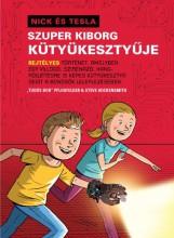NICK ÉS TESLA SZUPER KIBORG KÜTYÜKESZTYŰJE - Ekönyv - VIVANDRA KFT.