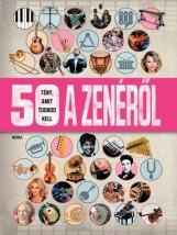 50 TÉNY, AMIT TUDNOD KELL A ZENÉRŐL - Ekönyv - MÓRA KÖNYVKIADÓ