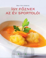 ÍGY FŐZNEK AZ ÉV SPORTOLÓI - Ekönyv - ŐSZY-TÓTH GÁBRIEL