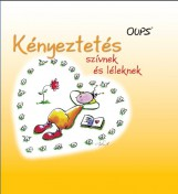 KÉNYEZTETÉS SZÍVNEK ÉS LÉLEKNEK - OUPS - Ekönyv - HÖRTENHUBER, KURT