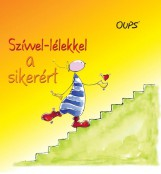 SZÍVVEL-LÉLEKKEL A SIKERÉRT - OUPS - Ekönyv - HÖRTENHUBER, KURT