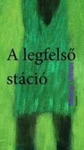 A LEGFELSŐ STÁCIÓ - Ekönyv - MOLNÁR VILMOS