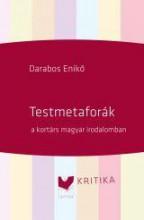 TESTMETAFORÁK A KORTÁRS MAGYAR IRODALOMBAN - Ekönyv - DARABOS ENIKŐ