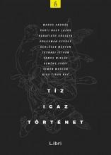 TÍZ IGAZ TÖRTÉNET - ÜKH 2015 - Ekönyv - LIBRI KÖNYVKIADÓ KFT
