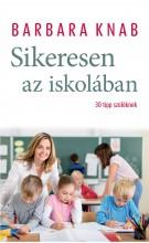 SIKERESEN AZ ISKOLÁBAN - 30 TIPP SZÜLŐKNEK - Ekönyv - KNAB, BARBARA