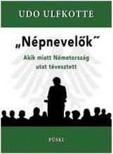 NÉPNEVELŐK - AKIK MIATT NÉMETORSZÁG UTAT TÉVESZTETT - Ekönyv - ULFKOTTE, UDO