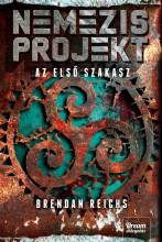 AZ ELSŐ SZAKASZ - NEMEZIS PROJEKT 1. - Ekönyv - BRENDAN REICHS
