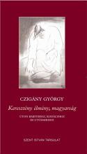 KERESZTÉNY ÉLMÉNY, MAGYARSÁG - ÜKH 2015 - Ekönyv - CZIGÁNY GYÖRGY