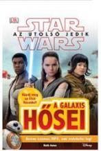 STAR WARS AZ UTOLSÓ JEDIK - A GALAXIS HŐSEI - Ekönyv - KOLIBRI KIADÓ