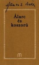 ÁLARC ÉS KOSZORÚ - Ekönyv - HAMVAS BÉLA