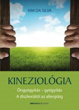 KINEZIOLÓGIA - ÖNGYÓGYÍTÁS-GYÓGYÍTÁS A DISZLEXIÁTÓL AZ ALLERGIÁIG - Ebook - KIM DA SILVA